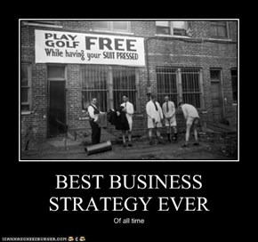 BEST BUSINESS STRATEGY EVER