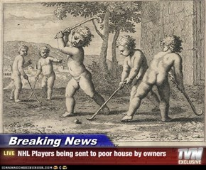 Breaking News - NHL Players being sent to poor house by owners