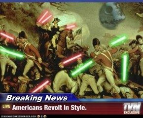 Breaking News - Americans Revolt In Style.