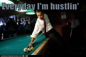 Everyday I'm hustlin'