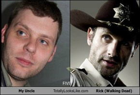 My Uncle Totally Looks Like Rick (Walking Dead)