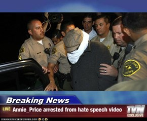 Breaking News - Annie_Price arrested from hate speech video