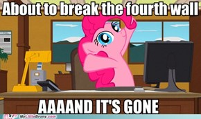 Aint no wall Pinkie Pie can't break