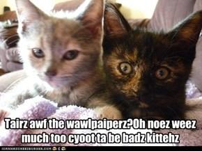 We iz nawt teh kittehz yooz lukin foar