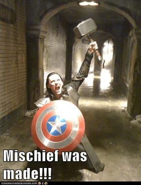 Mischief was made!!!