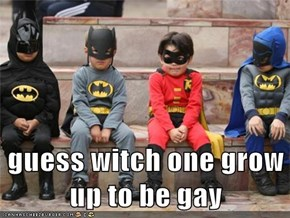 guess witch one grow up to be gay