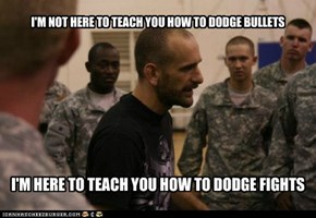 I'M NOT HERE TO TEACH YOU HOW TO DODGE BULLETS
