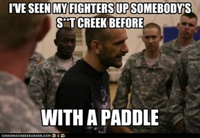 I'VE SEEN MY FIGHTERS UP SOMEBODY'S S**T CREEK BEFORE