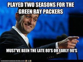 PLAYED TWO SEASONS FOR THE GREEN BAY PACKERS