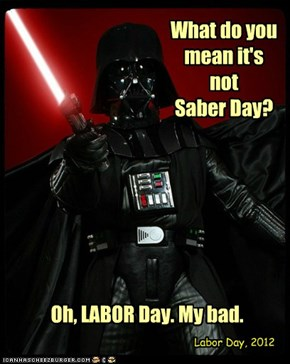 Happy NOT Saber Day, Cheezpeeps!!