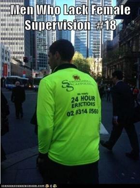 Men Who Lack Female Supervision  #18