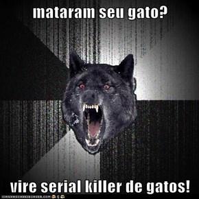 mataram seu gato?  vire serial killer de gatos!