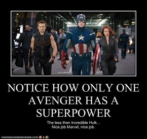 NOTICE HOW ONLY ONE AVENGER HAS A SUPERPOWER