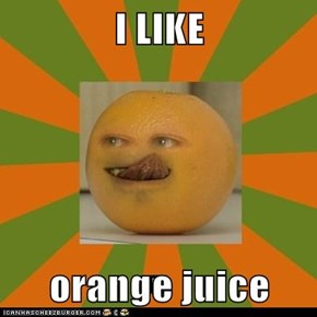 I LIKE  orange juice