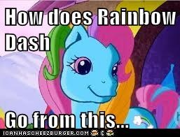 How does Rainbow Dash  Go from this...