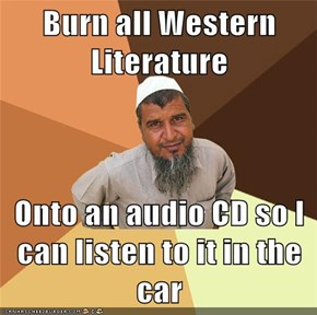 Burn all Western Literature  Onto an audio CD so I can listen to it in the car