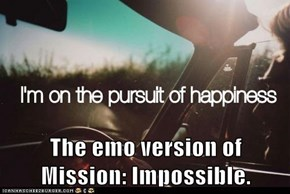 The emo version of Mission: Impossible.