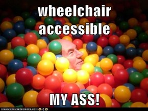 wheelchair accessible  MY ASS!