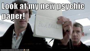 Look at my new psychic paper!