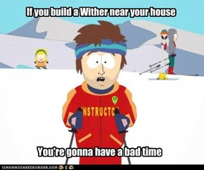 It explodes as soon as you build it...