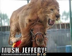 MUSH, JEFFERY!