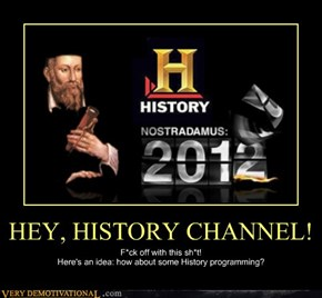 HEY, HISTORY CHANNEL!