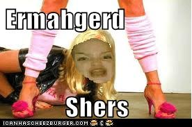 Ermahgerd  Shers