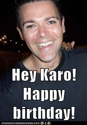 Hey Karo! Happy birthday!