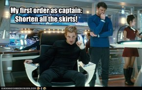 My first order as captain: Shorten all the skirts!