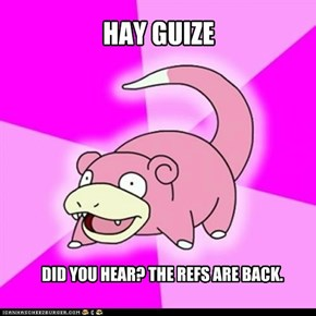 Slowpoke: Ref Strike