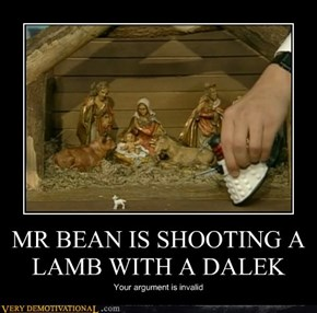 MR BEAN IS SHOOTING A LAMB WITH A DALEK