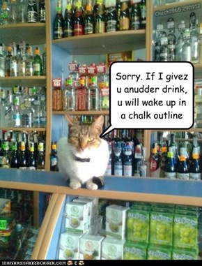 I iz like a pharmacist wif a limited inventory