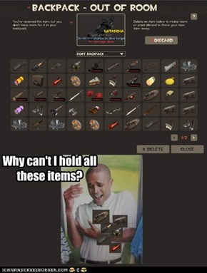 Why can't I hold all these items?