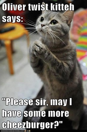 Oliver twist kitteh says: