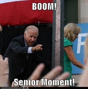 BOOM!  Senior Moment!