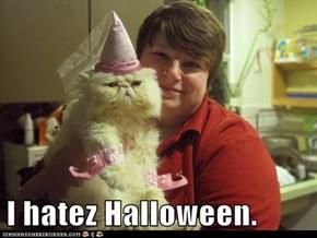 I hatez Halloween.