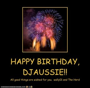 HAPPY BIRTHDAY, DJAUSSIE!!