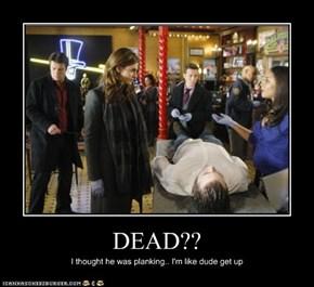 DEAD??