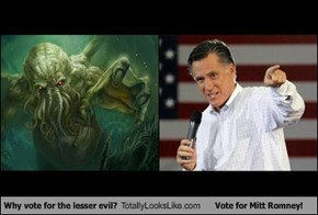 Why vote for the lesser evil? Totally Looks Like Vote for Mitt Romney!