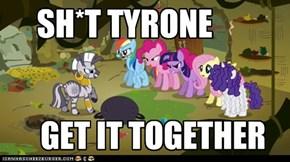 SH*T TYRONE