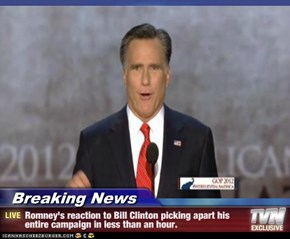 Breaking News - Romney's reaction to Bill Clinton picking apart his entire campaign in less than an hour.