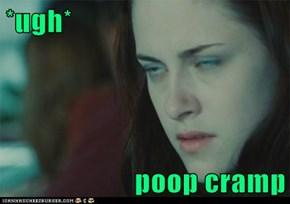 *ugh*  poop cramp