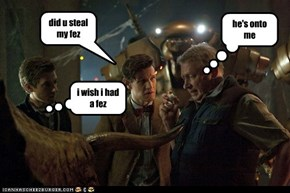 did u steal my fez