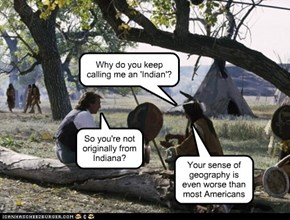 Why do you keep calling me an 'Indian'?