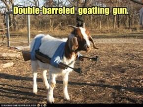 Double-barreled  goatling  gun.