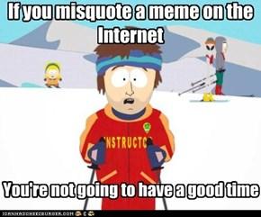 Misquote a meme