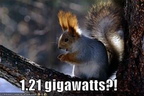 1.21 gigawatts?!