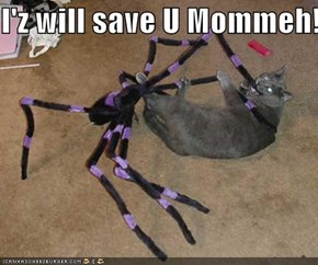 I'z will save U Mommeh!