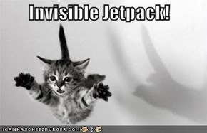 Invisible Jetpack!