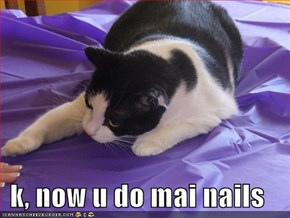 k, now u do mai nails
